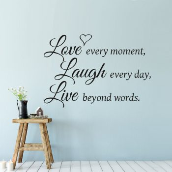 love-laugh-live-every-moment-every-day-beyond-words-heart-muurtekst-liefde
