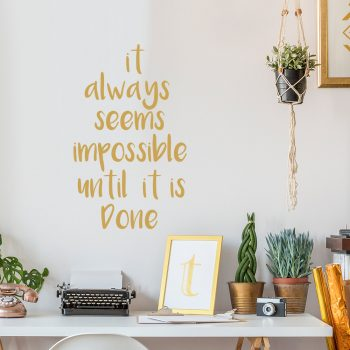 it-always-seems-impossible-until-it-is-done-muurtekst-muursticker-quote-tekst